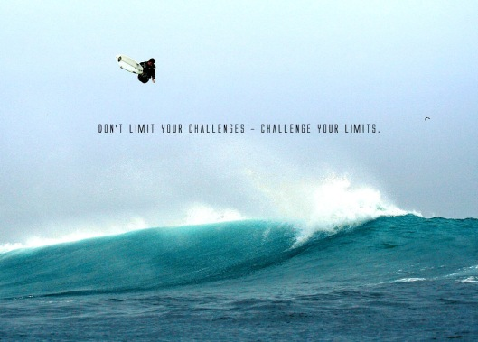 Don't Limit your Challenges.. Challenge your Limits